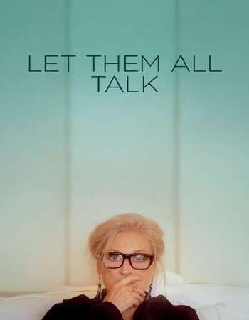 Let Them All Talk 2020 Full Movie