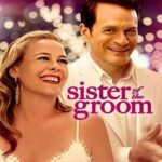 Sister Of The Groom 2020 Full Movie