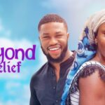 Beyond Belief Nollywood Movie