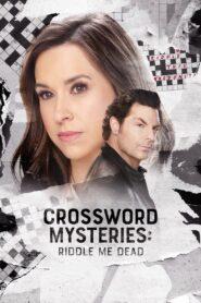 Crossword Mysteries: Riddle Me Dead (2021)