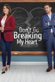 Don't Go Breaking My Heart (2021)
