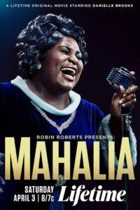 Robin Roberts Presents: The Mahalia Jackson Story (2021)