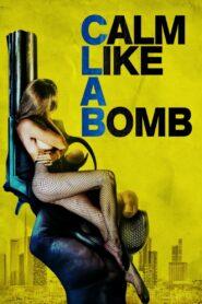 Calm Like a Bomb 2021