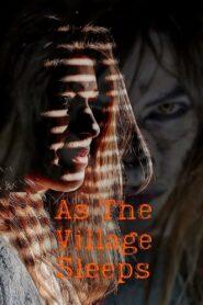 As The Village Sleeps 2021