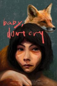 Baby, Don't Cry 2021