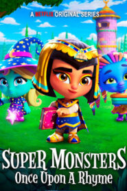 Super Monsters: Once Upon a Rhyme 2021